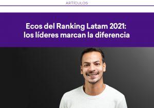 Ecos del Ranking Latam 2021: los líderes marcan la diferencia